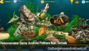 Rekomendasi Game Android Pelihara Ikan Terbaik