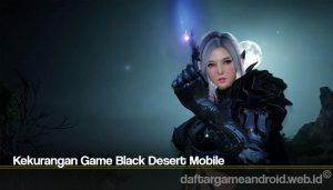 Kekurangan Game Black Desert Mobile
