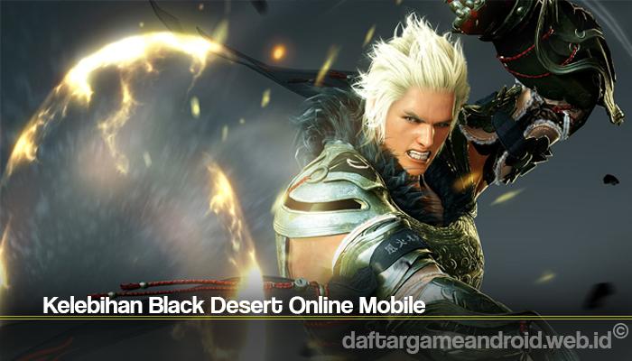Kelebihan Black Desert Online Mobile