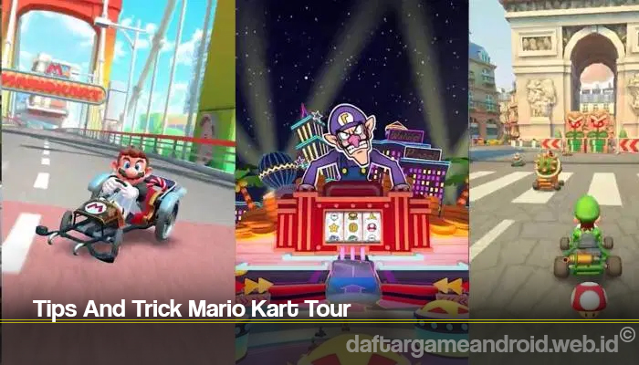 Tips And Trick Mario Kart Tour
