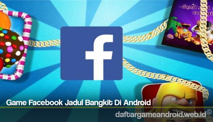 Game Facebook Jadul Bangkit Di Android