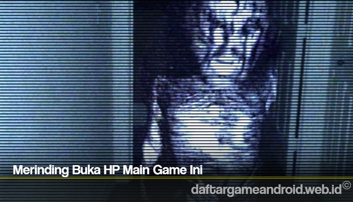 Merinding Buka HP Main Game Ini