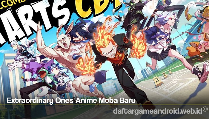 Extraordinary Ones Anime Moba Baru