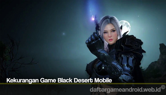 Kekurangan Game Black Desert Mobile
