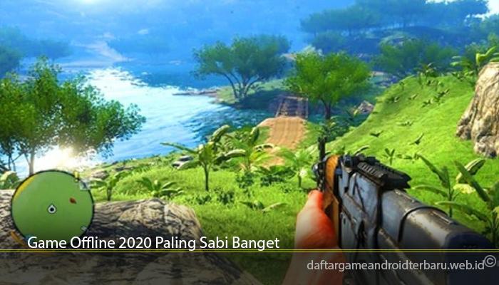 Game Offline 2020 Paling Sabi Banget