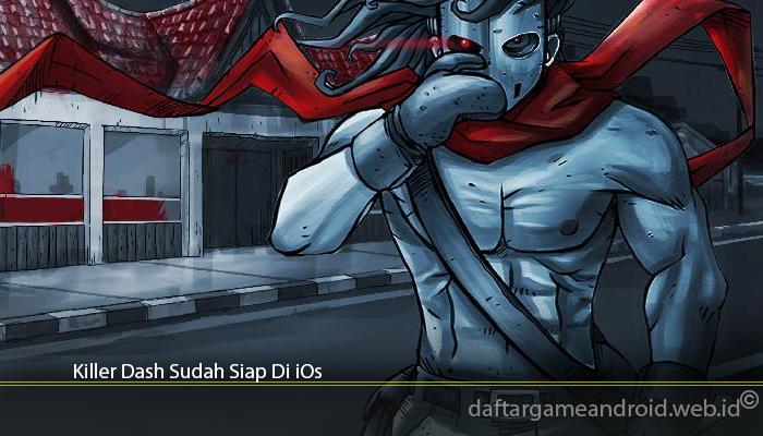 Killer Dash Sudah Siap Di iOs